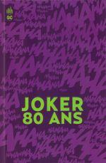Joker 80 ans , comics chez Urban Comics de O'Neil, Starlin, Englehart, Wein, Finger, Daniel, Albuquerque, Rucka, Tynion IV, Whitta, Dini, Snyder, O'neil, Brubaker, Loeb, Taylor, Tomasi, Azzarello, Timm, Jock, Bianchi, Janin, Garcia-Lopez, Rossmo, Mora, Capullo, Rogers, Simonson, Risso, Schwartz, A