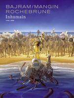Inhumain, bd chez Dupuis de Bajram, Mangin, de Rochebrune