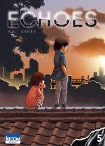 Echoes T5, manga chez Ki-oon de Sanbe