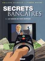 Secrets bancaires T1 : Au-dessus de tout soupçon (3.1) (0), bd chez Glénat de Richelle, Wachs, Pradelle