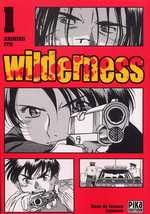 Wilderness T1, manga chez Pika de Itô