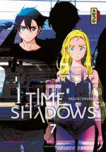 Time shadows T7, manga chez Kana de Tanaka
