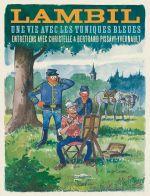 Lambil : Une vie avec les Tuniques bleues (0), bd chez Dupuis de Lambil, Pissavy-Yvernault, Pissavy-Yvernault