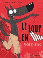 Le Loup en slip T5 : Passe un froc (0), bd chez Dargaud de Lupano, Itoïz, Cauuet