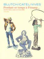 Pendant ce temps à Fécamp..., bd chez Dupuis de Collectif, Vivès, Blutch, Catel