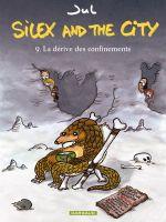 Silex and the city T9 : La dérive des confinements (0), bd chez Dargaud de Jul, Larcenet