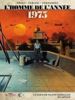 L'Homme de l'année T17 : 1975 - Le dernier pilote américain de Saïgon (0), bd chez Delcourt de Pécau, Fabiani, Fernandez