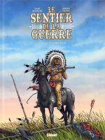 Le Sentier de la guerre T3 : Little Bighorn river (0), bd chez Glénat de Bourgne, Pagot, Estera Zielinska