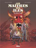 Les Maîtres des Iles T3 : Saint-Pierre, Martinique, 1848 (0), bd chez Glénat de Piatzszek, Mezzomo, Labriet