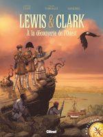 Lewis & Clarke : À la découverte de l'Ouest (0), bd chez Glénat de Thirault, Sandro, Trussardi