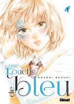 Une touche de bleu T1, manga chez Glénat de Suzuki