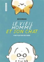 Le vieil homme et son chat T1 : N'ont plus peur des chiens (0), manga chez Casterman de Nekomaki