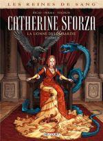 Reines de sang – Catherine Sforza, la lionne de Lombardie T1, bd chez Delcourt de Pécau, Parma, Fogolin