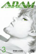 Adam - L'ultime robot T3, manga chez Pika de Azuma
