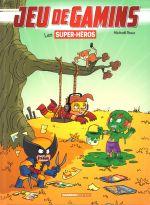 Jeu de gamins T5 : Les super-héros (0), bd chez Bamboo de Roux, Dawid