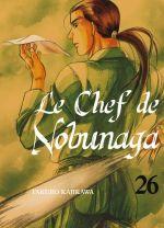 Le chef de Nobunaga T26, manga chez Komikku éditions de Kajikawa