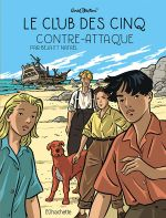 Le Club des cinq T3 : Contre-attaque (0), bd chez Hachette de Béja, Nataël, Salinas