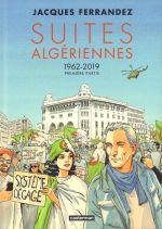 Suites algériennes T1 : 1962-2019 (0), bd chez Casterman de Ferrandez