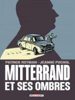 Mitterrand et ses ombres, bd chez Delcourt de Rotman, Puchol
