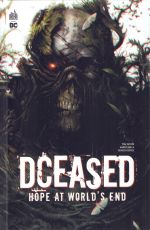 DCeased : Hope at world's end (0), comics chez Urban Comics de Taylor, Guedes, Sommariva, Failla, Nguyen, Di Nicuolo, Di Giandomenico, Mostert, Lokus, Mattina