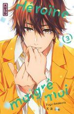Héroïne malgré moi T3, manga chez Kana de Amakura