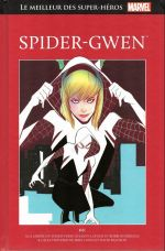 Marvel Comics : le meilleur des super-héros : Spider-Gwen (0), comics chez Hachette de Costa, Latour, Rodriguez, Baldeon, Hanna, Renzi, Keith