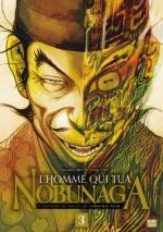 L'homme qui tua Nobunaga  T3, manga chez Delcourt Tonkam de Takechi, Todo