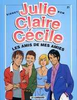 Julie, Claire et Cécile T21 : Les amis de mes amies (0), bd chez Le Lombard de Bom, Sidney, Scomazzon