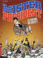 Mister President T4 : La guerre du golfe (0), bd chez Le Lombard de Clarke
