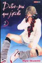 Dites-moi que j'existe T2, manga chez Panini Comics de Ikuemi