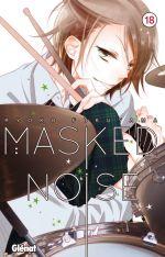 Masked noise T18, manga chez Glénat de Fukuyama