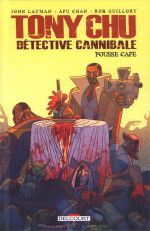 Tony Chu, détective cannibale : Pousse café (0), comics chez Delcourt de Layman, Guillory, Chan, Wells