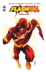 Flashpoint : Le Prélude (0), comics chez Urban Comics de Johns, Van sciver, Manapul, Kolins, Hi-fi colour, Atiyeh, Sinclair, Buccellato