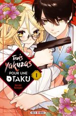 Trois yakuzas pour une otaku T1, manga chez Soleil de Hasegaki