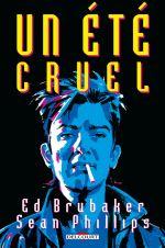 Criminal : Un été cruel (0), comics chez Delcourt de Brubaker, Phillips, Phillips
