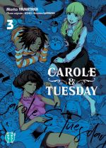 Carole & Tuesday T3, manga chez Nobi Nobi! de Watanabe, Studio bones, Yamataka