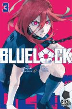 Blue lock T3, manga chez Pika de Kaneshiro, Nomura