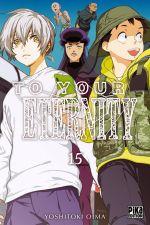 To your eternity T15, manga chez Pika de Oima