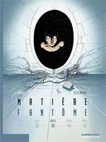 Matière fantôme T3 : Delta (0), bd chez Dupuis de Fléchard, Douay, Häflinger
