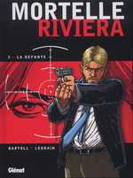 Mortelle Riviera T3 : La défunte (0), bd chez Glénat de Bartoll, Bartoll, Legrain, Charrance