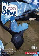 Moi, quand je me réincarne en slime T16, manga chez Kurokawa de Fuse, Kawakami