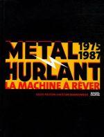 Métal hurlant : 1975-1987 La Machine à Rêver (0), bd chez Denoël de Poussin, Marmonnier, Collectif