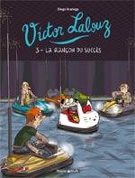 Victor Lalouz T3 : La rançon de la gloire (0), bd chez Dargaud de Aranega, Bernatets