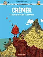 Crémèr T1 : Le maillon faible de Sumatra (0), bd chez Dargaud de Vandermeulen, Casanave, Larcenet