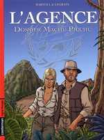 L'agence T3 : Dossier Machupichu (0), bd chez Casterman de Bartoll, Bartoll, Legrain, Téjan-Cole