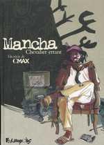 Mancha, Chevalier errant, bd chez Futuropolis de Cmax