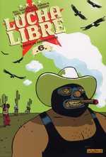 Lucha libre T6 : Traité de savoir-vivre, comics chez Les Humanoïdes Associés de Frissen, Roux, Bill, Witko, Tanquerelle, Firoud