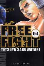 Free Fight - New tough T4, manga chez Tonkam de Saruwatari