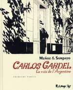 Carlos Gardel T1 : La voix de l'Argentine (0), bd chez Futuropolis de Sampayo, Muñoz