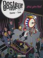 Docteur Bonheur T2 : Peut faire pire (0), bd chez Le Lombard de Clarke, Turk, Kael